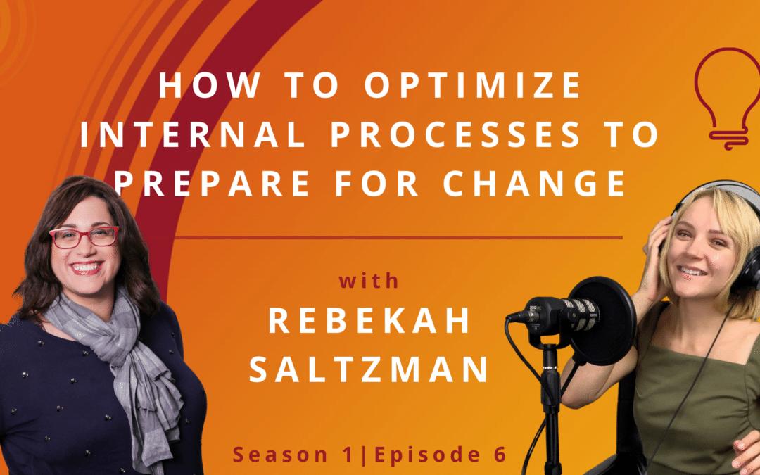 Optimize Internal Processes with Rebekah Saltzman