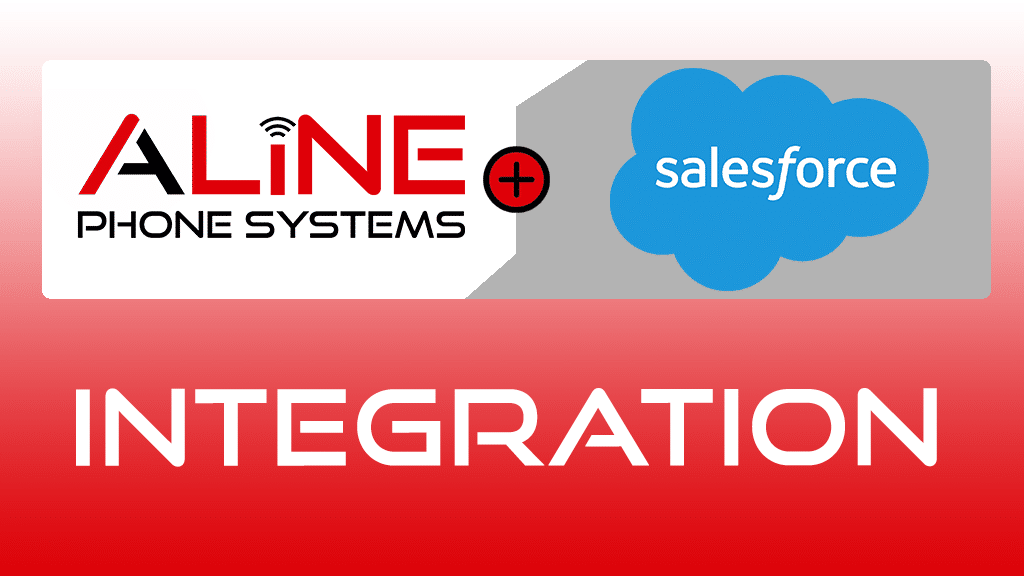 Aline Phone Systems Launches Integration with Salesforce