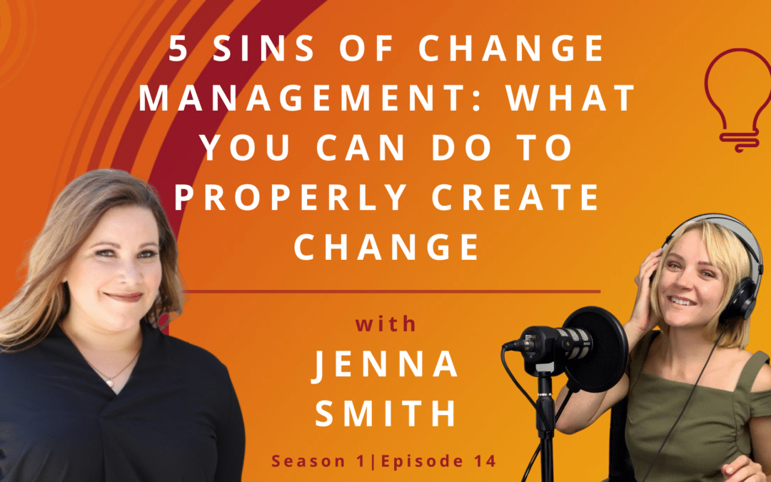 5 Sins of Change Management: What You Can Do To Properly Create Change