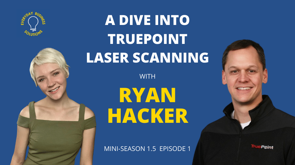 A Dive into Truepoint Laser Scanning with Ryan Hacker Thumbnail