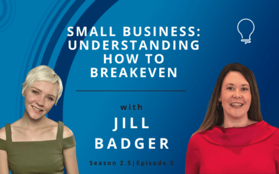 Small Business: Understanding How to Breakeven with Jill Badger