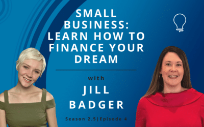 Small Business: Learn How to Finance Your Dream with Jill Badger