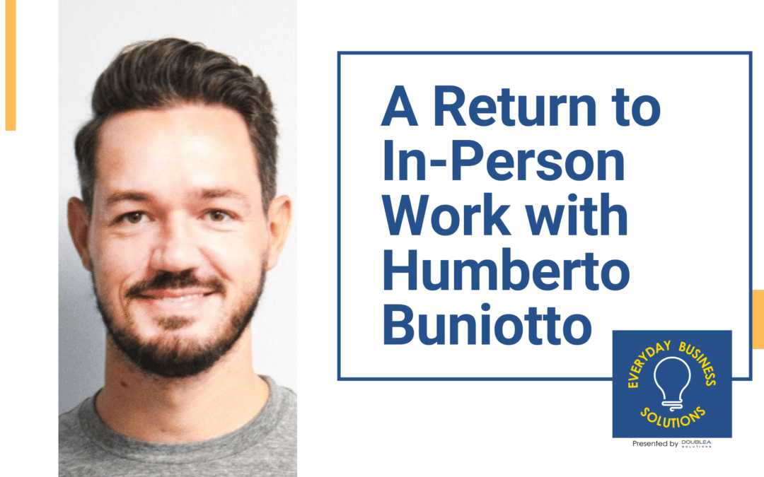 A Return to In-Person Work with Humberto Buniotto