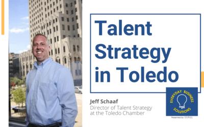 Talent Strategy in Toledo, Ohio with Jeff Schaaf