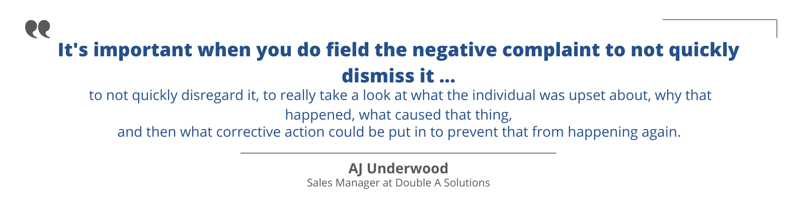 Quote from Aj Underwood explaining how to handle negative complaints
